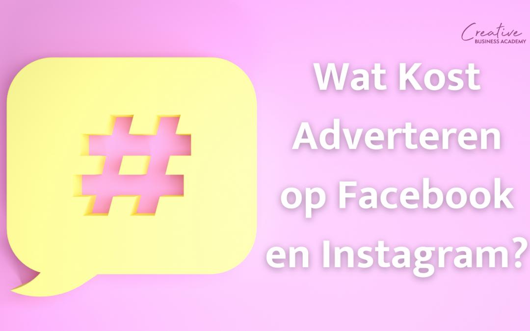 Wat kost adverteren op Facebook en Instagram?